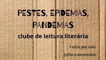 Imagem de um papelão com os escritos: Pestes, Epidemias e Pandemias/ Clube de leitura literária / 1 obra por mês / julho a novembro