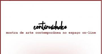 Imagem com o nome da exposição: Continuidades - mostra de arte contemporânea no espaço on-line