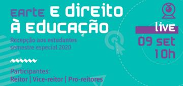 Texto: Earte e direito à educação. Recepção aos estudantes - semestre especial 2020 - live 9 set 10h