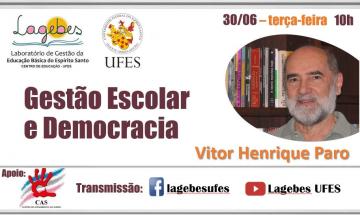 Henrique Paro e o tema da palestra: Gestão Escolar e Democracia, além de logomarcas do Lagebes e da Ufes e redes sociais do laboratório e horário da transmissão