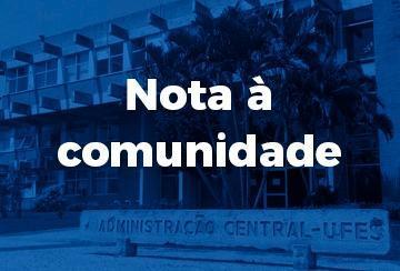 Texto: Nota à Comunidade, sobre um fundo azul com a imagem do prédio da Administração Central da Ufes
